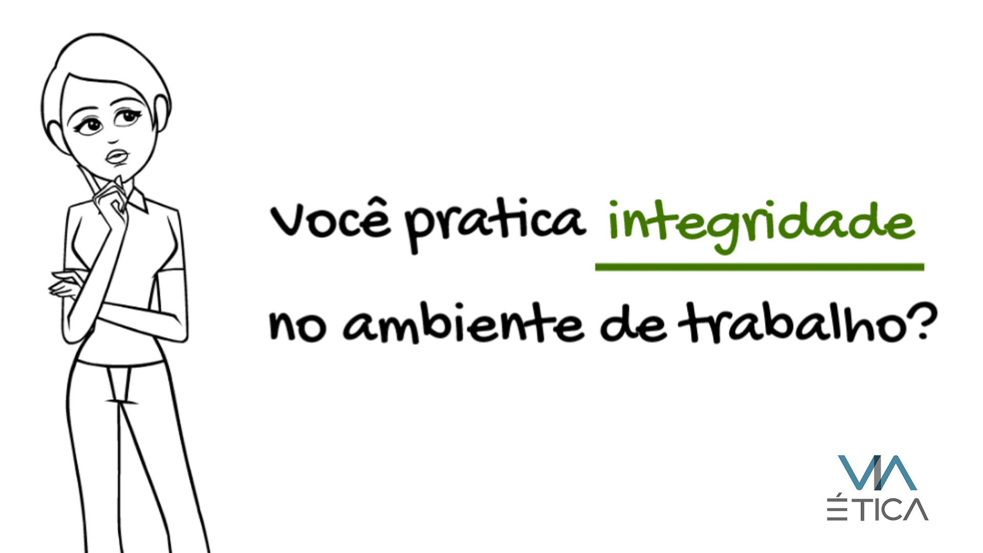 Vídeo - Integridade